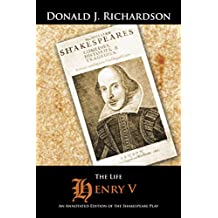 The Life of Henry V: An Annotated Edition of the Shakespeare Play