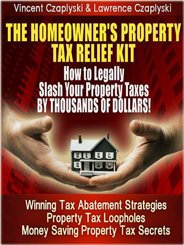 The Homeowner's Property Tax Relief Kit (English Edition) -