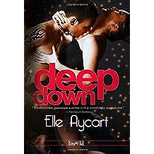 Deep Down by Elle Aycart (2015-01-20)