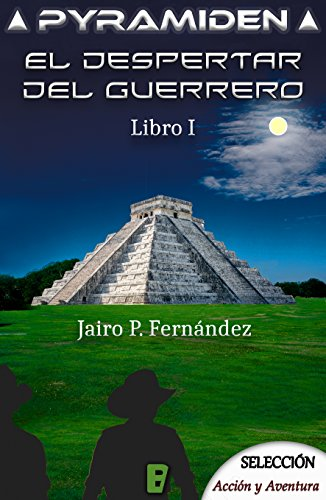El despertar del guerrero (Pyramiden 1) por Jairo P.  Fernández