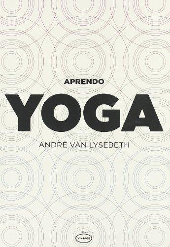 Aprendo yoga (Vintage) por André Van Lysebeth