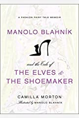 Manolo Blahnik's the Elves and the Shoemaker: A Fashion Fairytale (Fashion Fairytale 2) Hardcover
