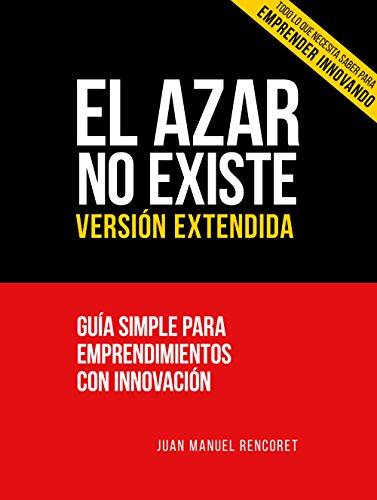 El Azar no existe: Guía simple para emprendimientos con innovación