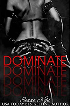 Dominate (Climax Book 2) by [Kohl, Sexxa]