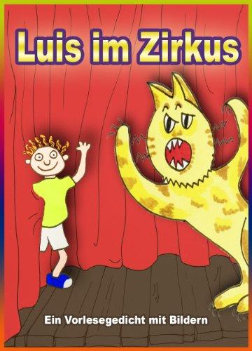 Luis im Zirkus - ein Vorlesegedicht mit Bildern (Eine Gute-Nacht-Geschichte für Kinder): Dieses Buch kostenlos mit Kindle Unlimited lesen.