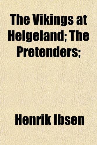 The Vikings at Helgeland; The Pretenders;