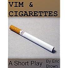 Vim & Cigarettes