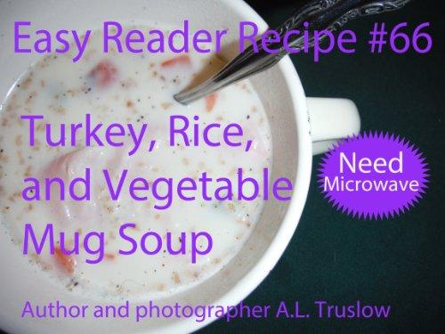 Turkey and Rice Mug Soup (Easy Reader Recipes Book 66)