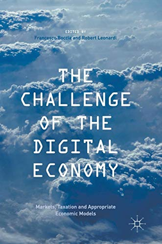 The Challenge of the Digital Economy: Markets, Taxation and Appropriate Economic Models