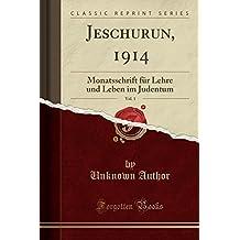 Jeschurun, 1914, Vol. 1: Monatsschrift für Lehre und Leben im Judentum (Classic Reprint)