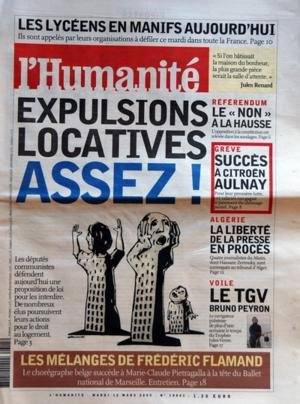 HUMANITE (L') N? 18842 du 15-03-2005 LES LYCEENS EN MANIFS AUJOURD'HUI EXPULSIONS LOCATIVES - ASSEZ LES MELANGES DE FREDERIC FLAMAND - LE CHOREGRAPHE BELGE SUCCEDE A MARIE-CLAUDE PIETRAGALLA A LA TETE DU BALLET NATIONAL DE MARSEILLE REFERENDUM - LE NON A LA HAUSSE GREVE - SUCCES A CITROEN AULNAY ALGERIE - LA LIBERTE DE LA PRESSE EN PROCES - 4 JOURNALISTES DU MATIN DONT HASSANE ZERROUKY SONT CONVOQUES AU TRIBUNAL D'ALGER VOILE - LE TGV BRUNO PEYRON DANS LE TROPHEE JULES... par Collectif