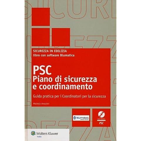 PSC piano di sicurezza e coordinamento. Guida pratica per i