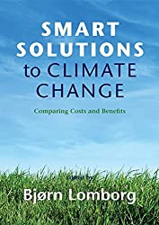 Smart Solutions to Climate Change: Comparing Costs and Benefits by Bj?rn Lomborg (2010-11-11)