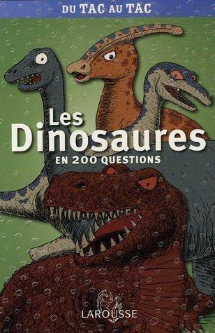 Les dinosaures en 200 questions