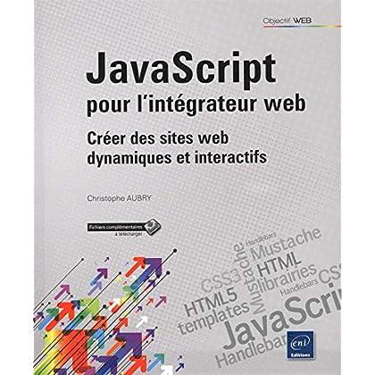 JavaScript pour l'intégrateur web - Créer des sites web dynamiques et interactifs