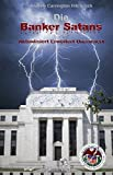 Die Banker Satans: Aktualisiert Erweitert Unzensiert - Andrew Carrington Hitchcock