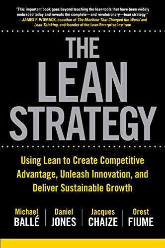 The Lean Strategy: Using Lean to Create Competitive Advantage, Unleash Innovation, and Deliver Sustainable Growth (English Edition)