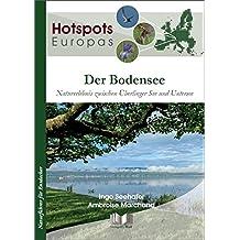 Der Bodensee: Naturerlebnis zwischen Überlinger See und Untersee (Hotspots Europas)