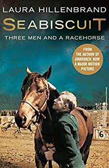 Seabiscuit: The True Story of Three Men and a Racehorse (Text Only) von [Hillenbrand, Laura]