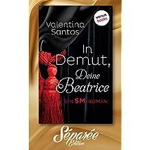 In Demut, Deine Beatrice: Séparée-Edition - Band 9 - Roman