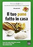 Scarica Libro Il tuo pane fatto in casa (PDF,EPUB,MOBI) Online Italiano Gratis
