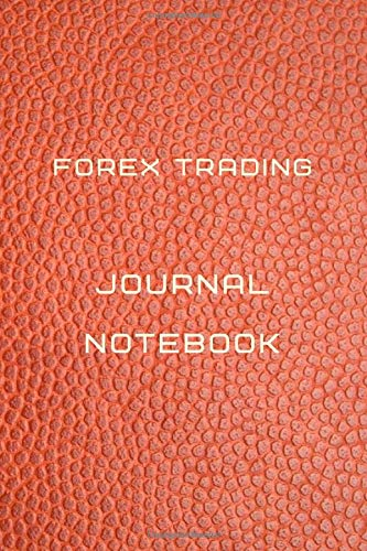 Forex Trading Journal Notebook Diary | Log | Journal For Recording job Goals, Daily Activities, & Thoughts ,History: Forex Trading workbook journal ... journal to progress in your trading profit