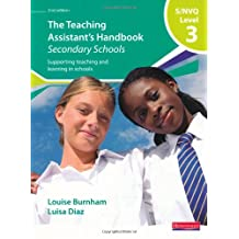 S/NVQ Level 3 Teaching Assistant's Handbook: Secondary Schools (NVQ/SVQ Teaching Assistants: Supporting teaching and learning in schools)