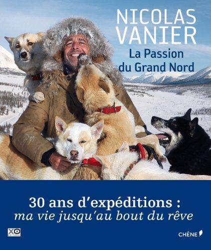 La Passion Du Grand Nord [Pdf/ePub] eBook