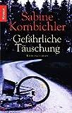 Gefährliche Täuschung von Kornbichler. Sabine (2008) Taschenbuch