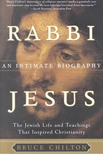 [(Rabbi Jesus: an Intimate Biography : The Jewish Life and Teachings That Inspired Christia)] [By (author) Bruce D. Chilton] published on (March, 2002)