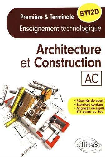 Specialite Architecture et Constructions Enseignements Technologique Premiere et Terminale Sti2d par Aksel Kaptan