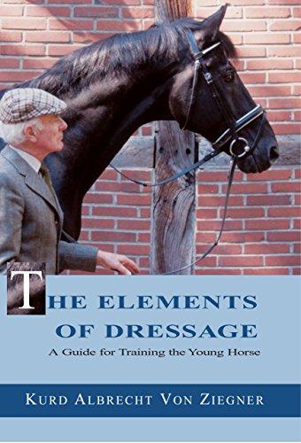 Elements of Dressage: A Guide for Training the Young Horse par Kurd Albrecht von Ziegner