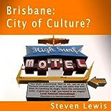 Brisbane, City of Culture?