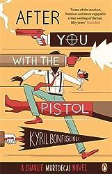 After you with the pistol: The Second Charlie Mortdecai Novel (Mortdecai Trilogy 2)