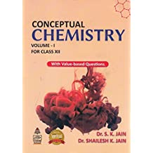 Conceptual Chemistry for Class 12 - Vol. I: With Value - Based Questions