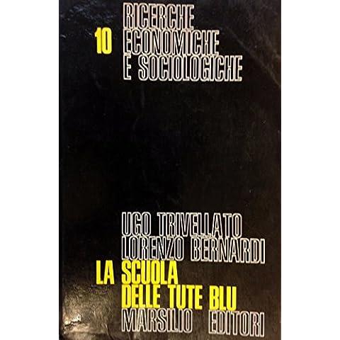 La scuola delle tute blu Scuola, formazione professionale e mercato del lavoro