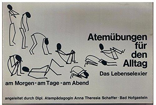 Atemübungen für den Alltag, Das Lebenselexier - am Morgen - Am Tage - am Abend angeleitet durch Dipl. Atempädagogin Anna Theresia Saffer, Bad Hofgastein