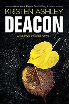 Deacon (The Unfinished Heroes Series Book 4) by [Ashley, Kristen]