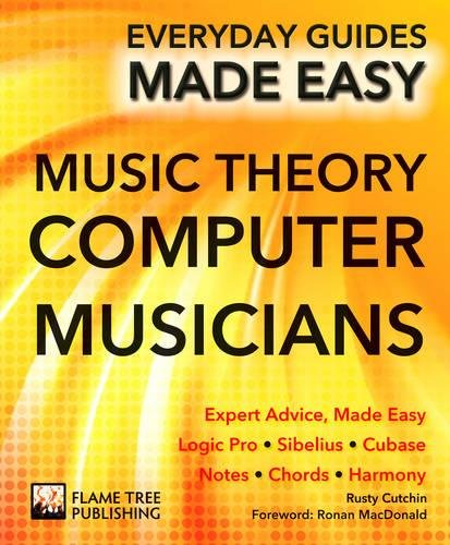 Music Theory for Computer Musicians: Expert Advice, Made Easy (Everyday Guides Made Easy)