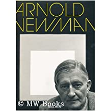 Arnold Newman / Essay by Philip Brookman