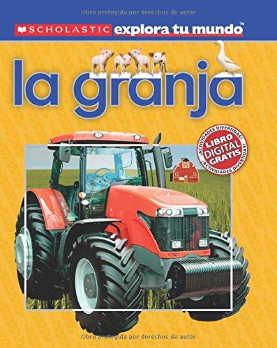 Scholastic Explora Tu Mundo: La Granja (Farm): (spanish Language Edition of Scholastic Discover More: Farm)