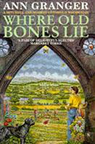 Where Old Bones Lie (Mitchell & Markby 5): A Cotswold crime novel of love, lies and betrayal (A Mitchell & Markby Cotswold Whodunnit)