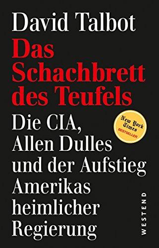 Teufels: Dia CIA, Allen Dulles und der Aufstieg Amerikas heimlicher Regierung ()