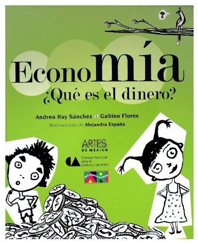 Economia/ Economy: Que es el dinero?/ What Is Money? (Libros del Alba) por Ruy Sanchez Andrea