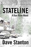 STATELINE: A Hard Boiled Crime Novel: (Dan Reno Private Detective Noir Mystery Series) (Dan Reno Novel Series Book 1) (English Edition)