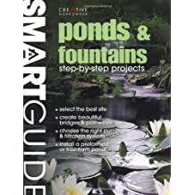 Ponds & Fountains: Step-By-Step Projects (Smart Guide (Creative Homeowner))