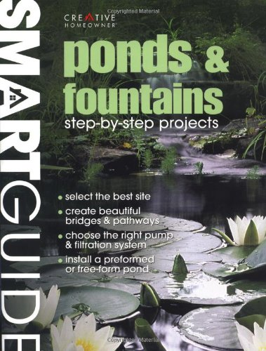 Ponds & Fountains: Step-By-Step Projects (Smart Guide)