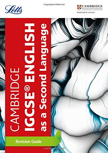 Cambridge IGCSE® English as a Second Language Revision Guide (Letts IGCSE Revision Success)