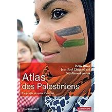 Atlas des Palestiniens: Un peuple en quête d'un État