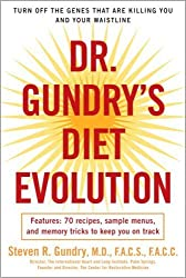 Dr. Gundry's Diet Evolution: Turn Off the Genes That Are Killing You and Your Waistline by Gundry, Dr. Steven R. (2009) Paperback